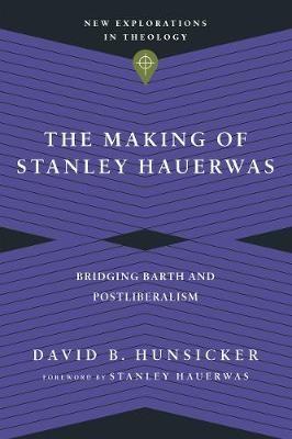 The Making of Stanley Hauerwas -