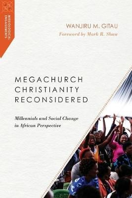 Megachurch Christianity Reconsidered - pr_1705729