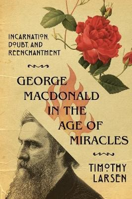 George MacDonald in the Age of Miracles -