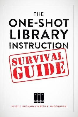 The One-Shot Library Instruction Survival Guide -
