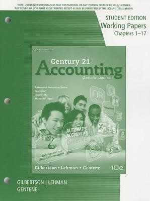 Working Papers, Chapters 1-17 for Gilbertson/Lehman/Gentene's Century  21 Accounting: General Journal, 10th -