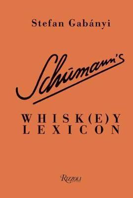 Schumann's Whisk(e)y Lexicon -