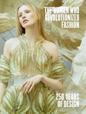 The Women Who Revolutionized Fashion -