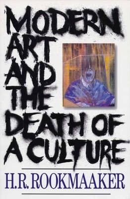 Modern Art and The Death of a Culture -