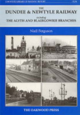 Dundee and Newtyle Railway Including the Alyth and Blairgowrie Branches - pr_210965