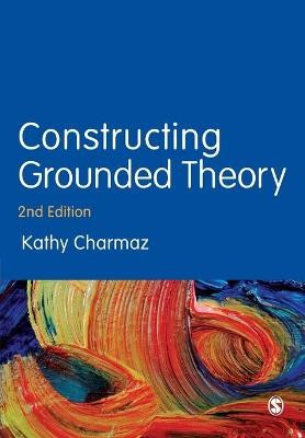 Constructing Grounded Theory -