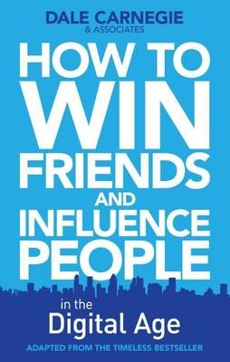 How to Win Friends and Influence People in the Digital Age - pr_1716014