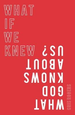 What if We Knew What God Knows About Us -