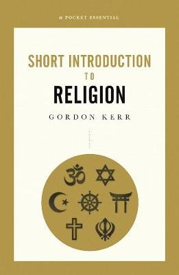 A Pocket Essential Short Introduction to Religion -