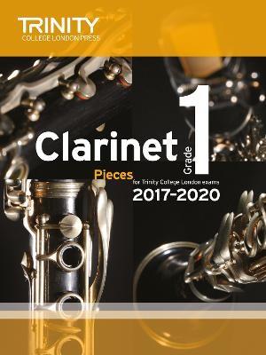 Trinity College London: Clarinet Exam Pieces Grade 1 2017 - 2020 (score & part) -