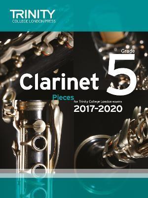 Trinity College London: Clarinet Exam Pieces Grade 5 2017 - 2020 (score & part) -