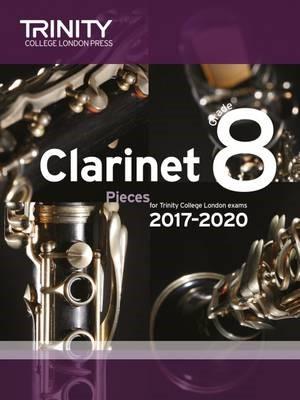 Trinity College London: Clarinet Exam Pieces Grade 8 2017 - 2020 (score & part) -