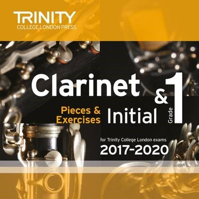 Trinity College London: Clarinet Exam Pieces Initial - Grade 1 2017 - 2020 CD -
