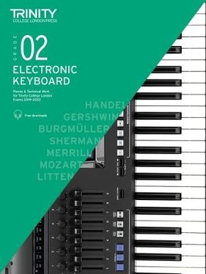 Trinity College London Electronic Keyboard Exam Pieces & Technical Work 2019-2022: Grade 2 -