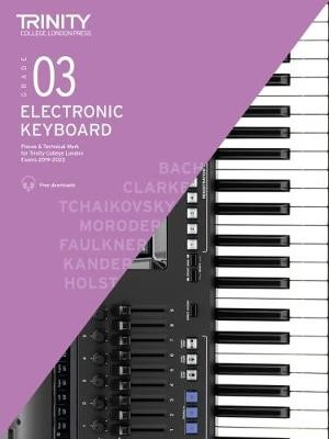 Trinity College London Electronic Keyboard Exam Pieces & Technical Work 2019-2022: Grade 3 -