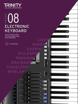 Trinity College London Electronic Keyboard Exam Pieces & Technical Work 2019-2022: Grade 8 -