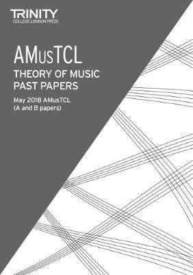 Trinity College London Theory of Music Past Papers May 2018: AMusTCL -