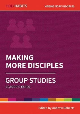Holy Habits Group Studies: Making More Disciples - pr_139966