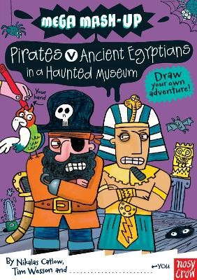 Mega Mash-Up: Pirates v Ancient Egyptians in a Haunted Museum -