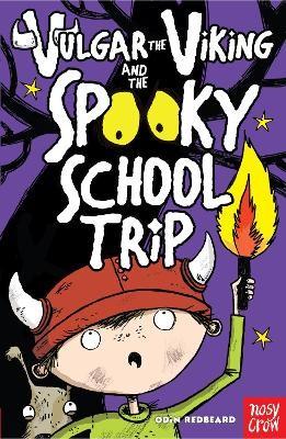 Vulgar the Viking and the Spooky School Trip -