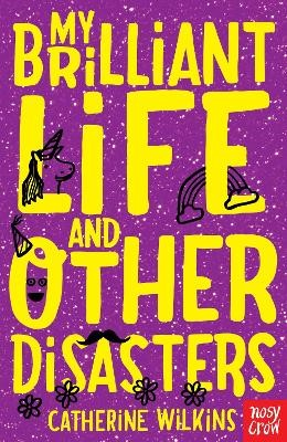My Brilliant Life and Other Disasters -