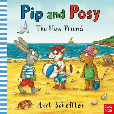 Pip and Posy: The New Friend -