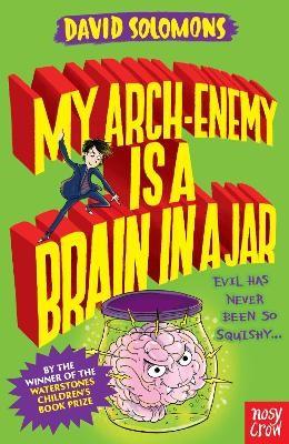 My Arch-Enemy Is a Brain In a Jar -