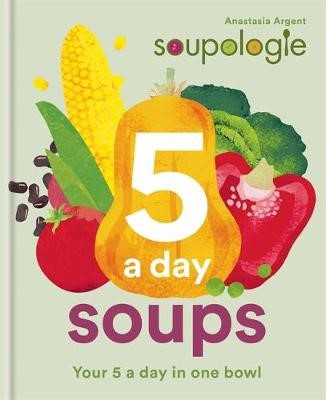 Soupologie 5 a day Soups -