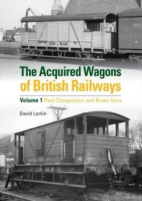 The Acquired Wagons of British Railways -