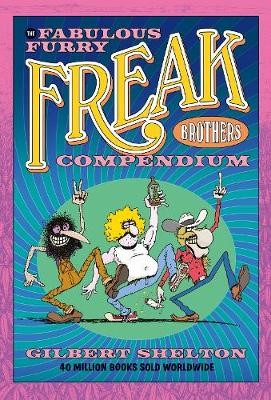The Fabulous Furry Freak Brothers Compendium -
