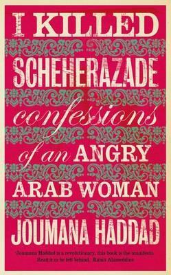 I Killed Scheherazade -
