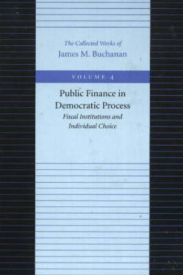 Public Finance in Democratic Process -- Fiscal Institutions & Individual Choice -