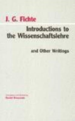 Introductions to the Wissenschaftslehre and Other Writings (1797-1800) -