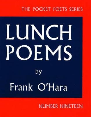Lunch Poems -