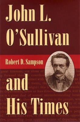 John L.O'Sullivan and His Times -