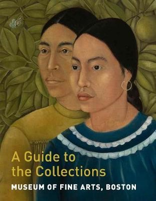 Museum of Fine Arts, Boston: A Guide to the Collections - pr_1868365