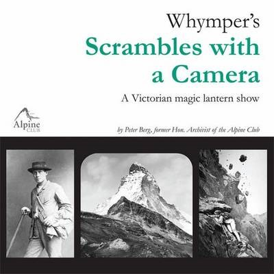 Whymper's Scrambles with a Camera -