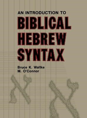 Introduction to Biblical Hebrew Syntax -
