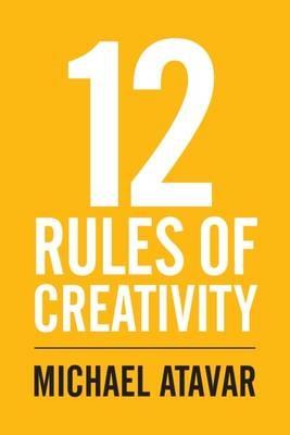 12 Rules of Creativity -