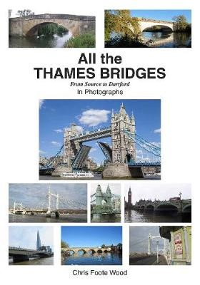 All All the Thames Bridges from Source to Dartford in photogrpahs - pr_83
