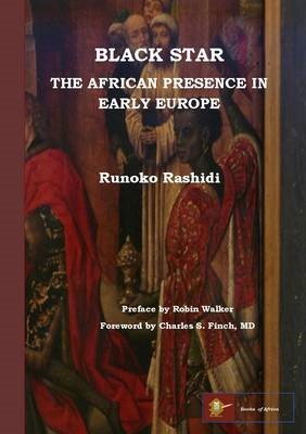 Black Star: the African Presence in Early Europe -