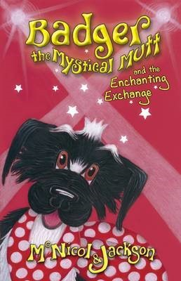 Badger the Mystical Mutt and the Enchanting Exchange -