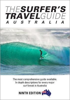 The Surfer's Travel Guide Australia 9th Ed -