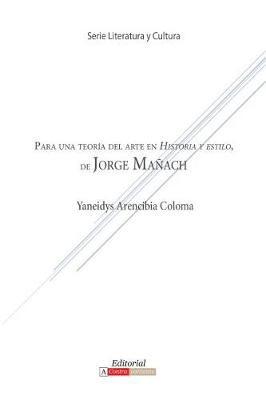 Para Una Teoria del Arte En Historia y Estilo de Jorge Manach -