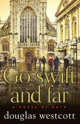 Go Swift and Far - a Novel of Bath - pr_209696