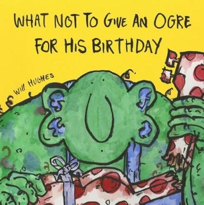 What Not To Give An Ogre For His Birthday - pr_246161