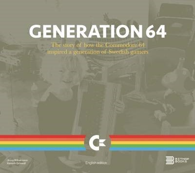 Generation 64 - How the Commodore 64 Inspired a Generation of Swedish Gamers - pr_314289