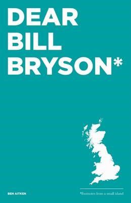 Dear Bill Bryson: Footnotes from a Small Island - pr_217739