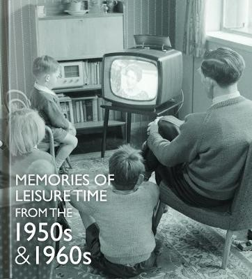Memories of Leisure Time from the 1950s and 1960s -
