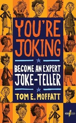 You're Joking: Become an Expert Joke-Teller -